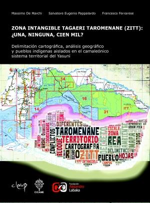 Zona Intangible Tagaeri Taromenane: Una, NInguna, Cien Mil?